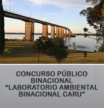 CONCURSO PUBLICO BINACIONAL LABORATORIO AMBIENTAL BINACIONAL CARU